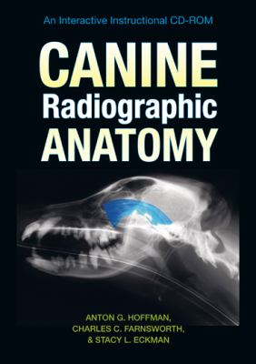 Canine Radiographic Anatomy: An Interactive Instructional CD-ROM 9781603441063