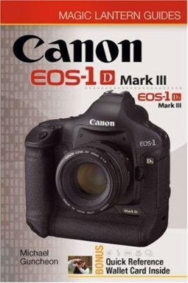 Canon EOS-1D Mark III & EOS-1Ds Mark III [With Bonus Quick Reference Wallet Card] 9781600592058