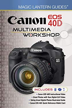 Canon EOS 40D Multimedia Workshop [With 2 DVDs] 9781600595745