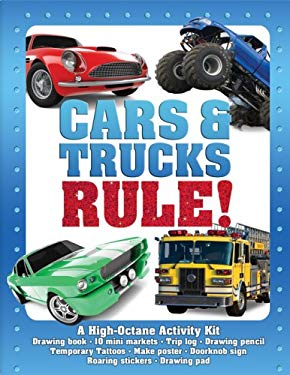 Cars & Trucks Rule!: A High-Octane Activity Kit [With Rip-Roaring Stickers and Poster and Doorknob Sign/Customizable Driver's License and Drawing P 9781600585661