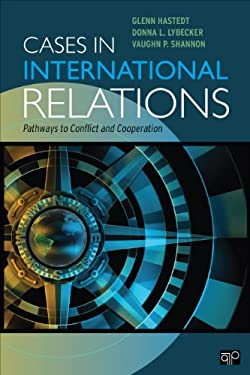 Cases in International Relations: Pathways to Conflict and Cooperation 9781608712472