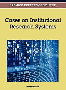 Cases on Institutional Research Systems 9781609608576