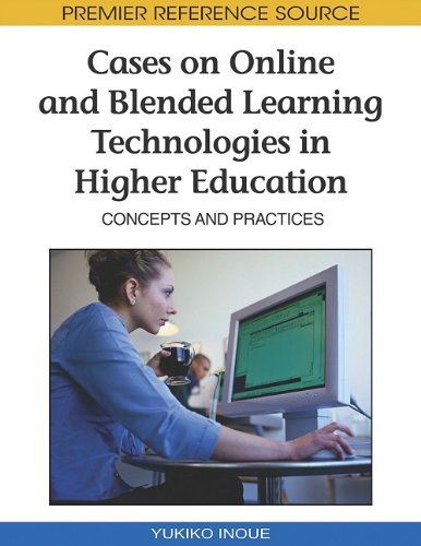 Cases on Online and Blended Learning Technologies in Higher Education: Concepts and Practices 9781605668802