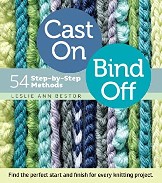 Cast On, Bind Off: 54 Step-By-Step Methods 9781603427241