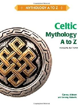 Celtic Mythology A to Z 9781604134131