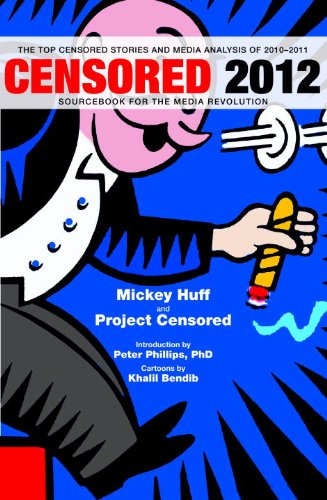 Censored 2012: The Top Censored Stories and Media Analysis of 2010-2011 9781609803476