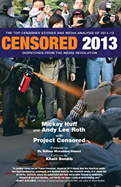 Censored 2013: The Top Censored Stories and Media Analysis of 2011-2012 9781609804220