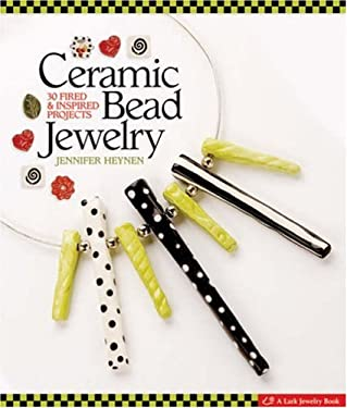 Ceramic Bead Jewelry: 30 Fired & Inspired Projects 9781600591426