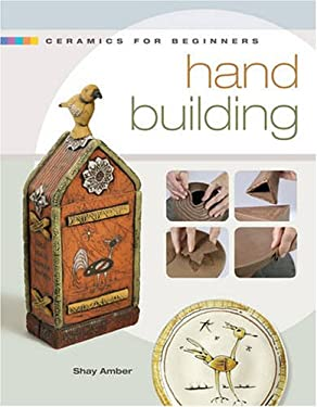 Ceramics for Beginners: Hand Building 9781600592430