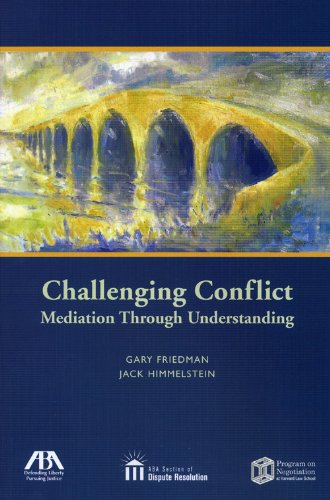 Challenging Conflict: Mediation Through Understanding 9781604420524