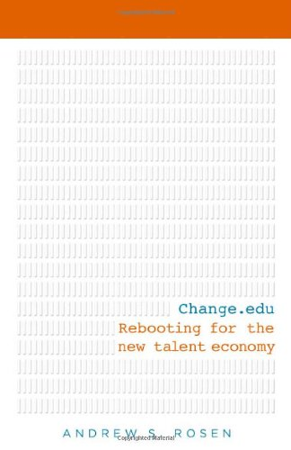 Change.Edu: Rebooting for the New Talent Economy 9781607144410
