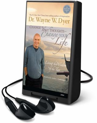Change Your Thoughts, Change Your Life: Living the Wisdom of the Tao [With Headphones] 9781605148779