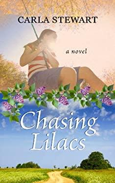 Chasing Lilacs 9781602858787