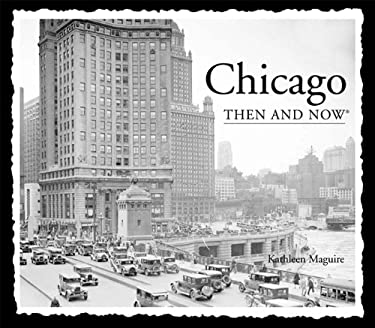 Chicago Then and Now 9781607105800