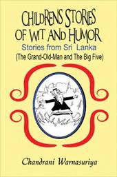 Children's Stories of Wit and Humor: Stories from Sri Lanka: (The Grand-Old-Man and the Big Five)