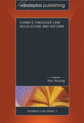 China's Takeover Law: Regulation and Reform 9781600420030