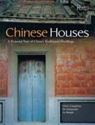 Chinese Houses: A Pictorial Tour of China's Traditional Dwellings 9781606520017