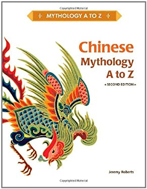 Chinese Mythology A to Z 9781604134360