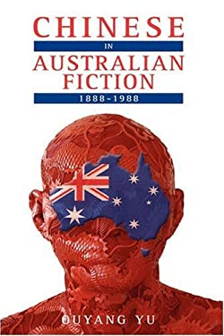 Chinese in Australian Fiction, 1888-1988 9781604975161