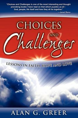 Choices & Challenges: Lessons in Faith, Hope, and Love 9781600375514