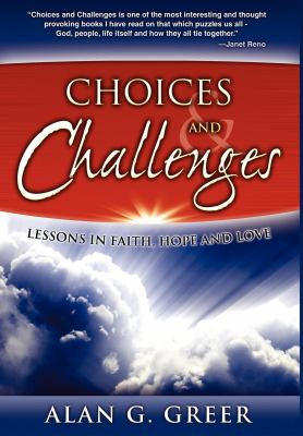 Choices & Challenges: Lessons in Faith, Hope, and Love 9781600375521