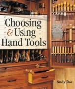 Choosing & Using Hand Tools 9781600592744
