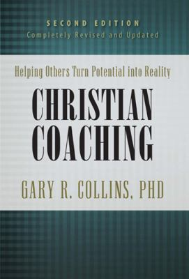 Christian Coaching: Helping Others Turn Potential Into Reality 9781600063619