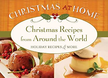 Christmas Recipes from Around the World: Holiday Recipes & More 9781602605169