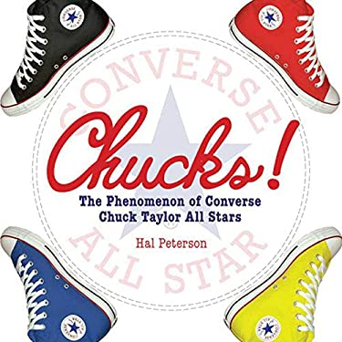 Chucks!: The Phenomenon of Converse Chuck Taylor All Stars 9781602390799