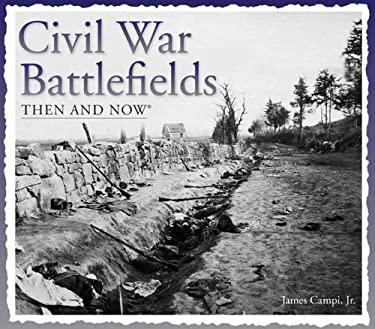 Civil War Battlefields Then and Now