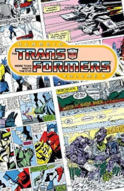 Classic Transformers, Volume 5 9781600105685