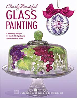 Clearly Beautiful Glass Painting 9781601400628