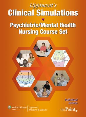 Lippincott's Clinical Simulations: Psychiatric/Mental Health Nursing Course Set: Individual Access Code for Thepoint