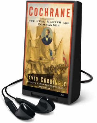 Cochrane: Real Master & Commander, the 9781605145655