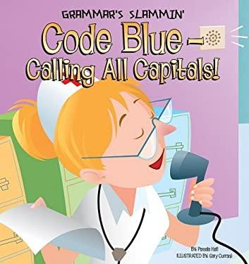Code Blue - Calling All Capitals! 9781602706149