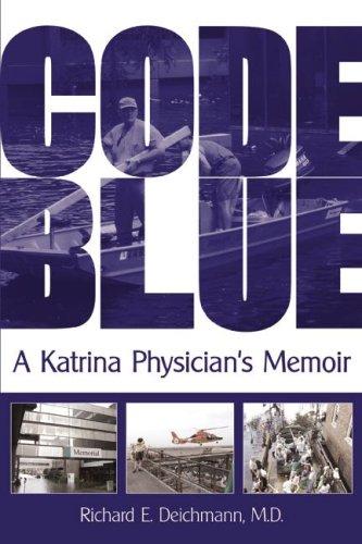 Code Blue: A Katrina Physician's Memoir 9781600080265