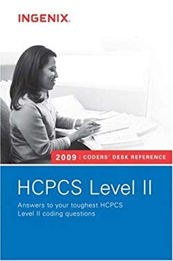 Coders' Desk Reference for HCPCS Level II: Answers to Your Toughest HCPCS Level II Coding Questions 9781601511614