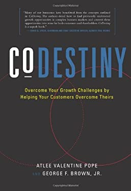 Codestiny: Overcome Your Growth Challenges by Helping Your Customers Overcome Theirs 9781608320530