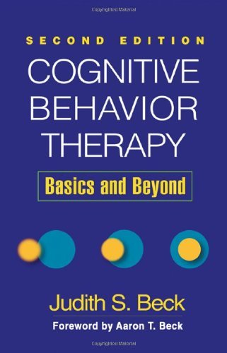 Cognitive Behavior Therapy: Basics and Beyond 9781609185046