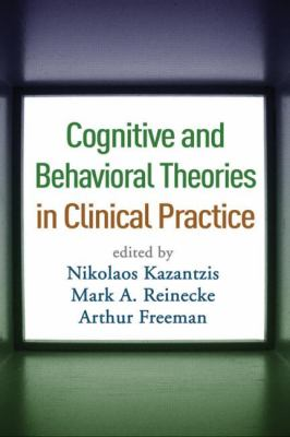 Cognitive and Behavioral Theories in Clinical Practice 9781606233429