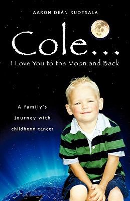 Cole...I Love You to the Moon and Back 9781607914440