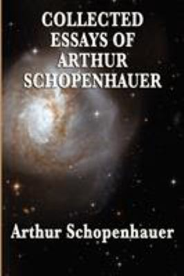 Collected Essays of Arthur Schopenhauer 9781604595741