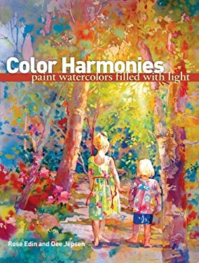 Color Harmonies: Paint Watercolors Filled with Light 9781600611926