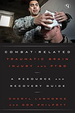 Combat-Related Traumatic Brain Injury and PTSD: A Resource and Recovery Guide 9781605907666