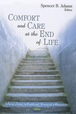 Comfort and Care at the End of Life 9781608767687
