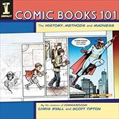 Comic Books 101: The History, Methods and Madness 7369099