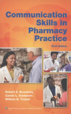Communication Skills in Pharmacy Practice: A Practical Guide for Students and Practitioners 9781608316021
