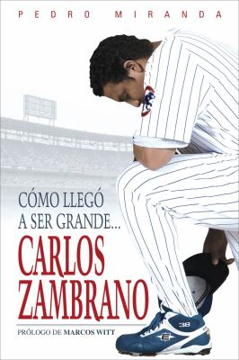 Como Llego A Ser Grande... Carlos Zambrano 9781600781001