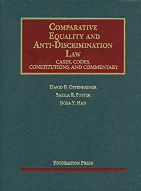 Comparative Equality and Anti-Discrimination Law: Cases, Codes, Constitutions, and Commentary 9781609300616