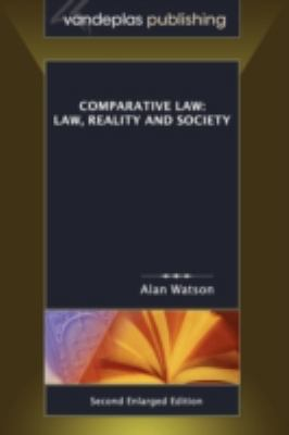 Comparative Law: Law, Reality and Society, Second Enlarged Edition